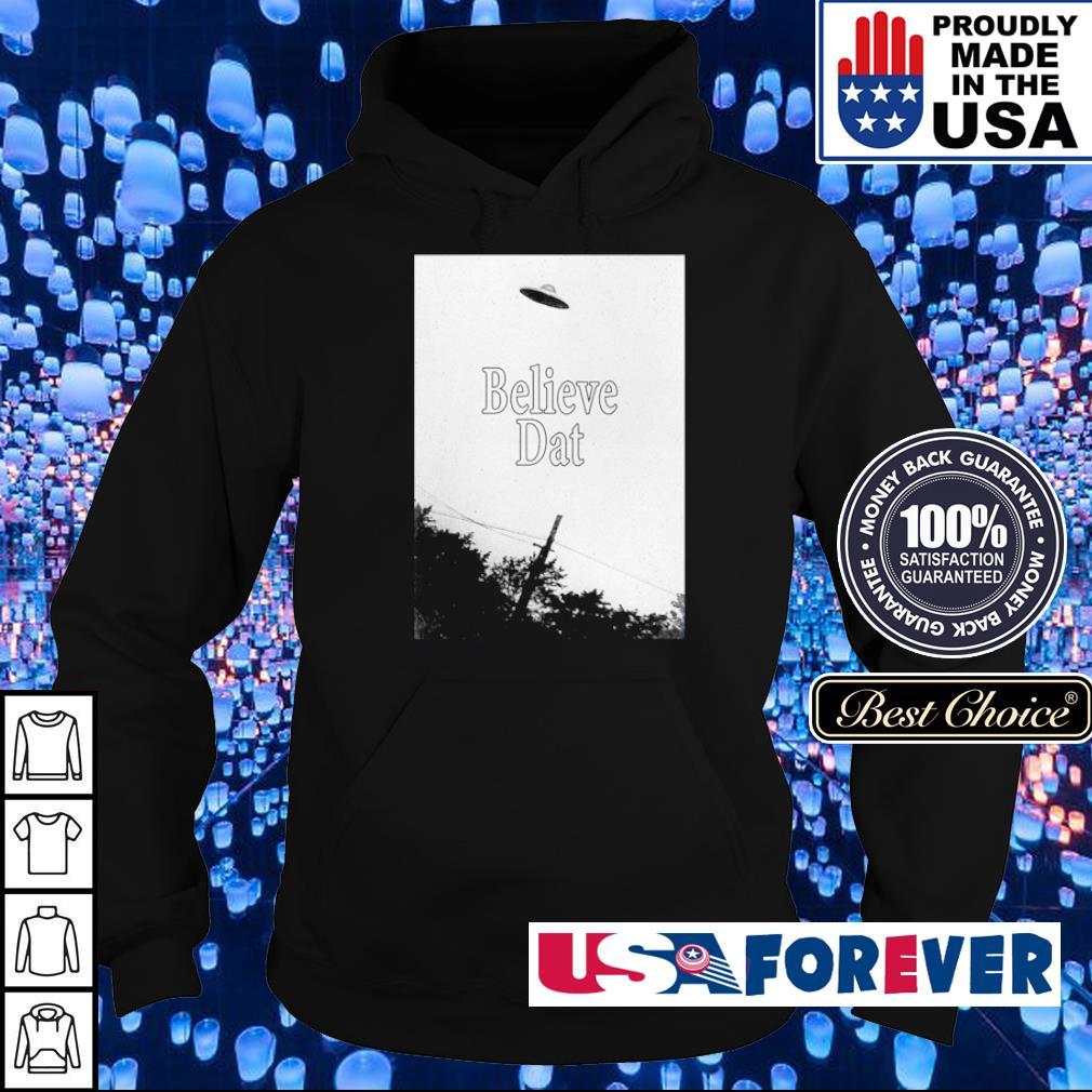 Official UFO Believe Dat s hoodie