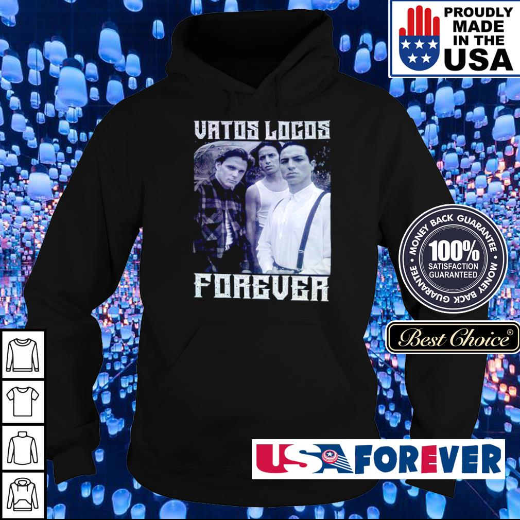Official Vatos Locos Forever s hoodie