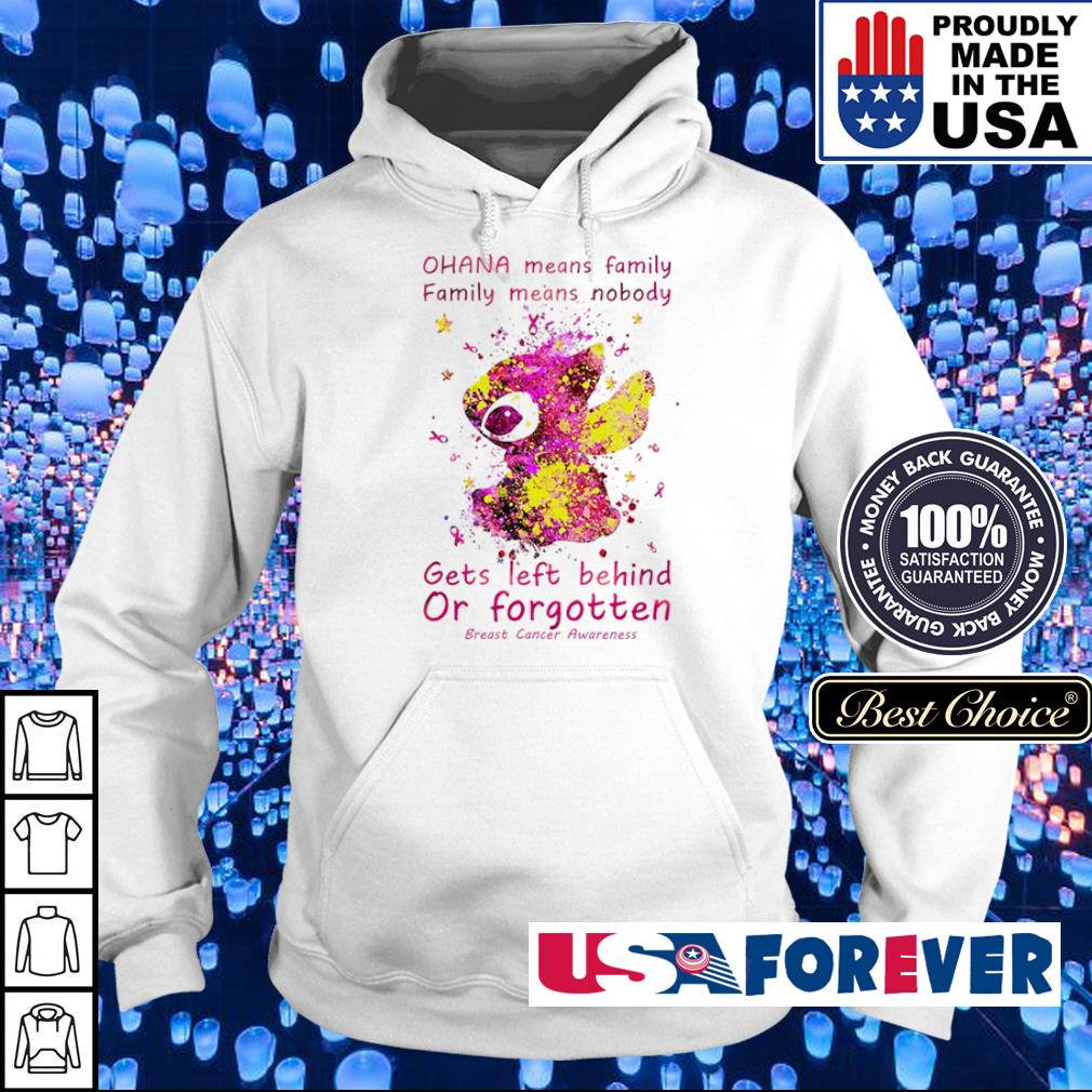Ohana means family family means nobody gets left behind or forgotten s hoodie