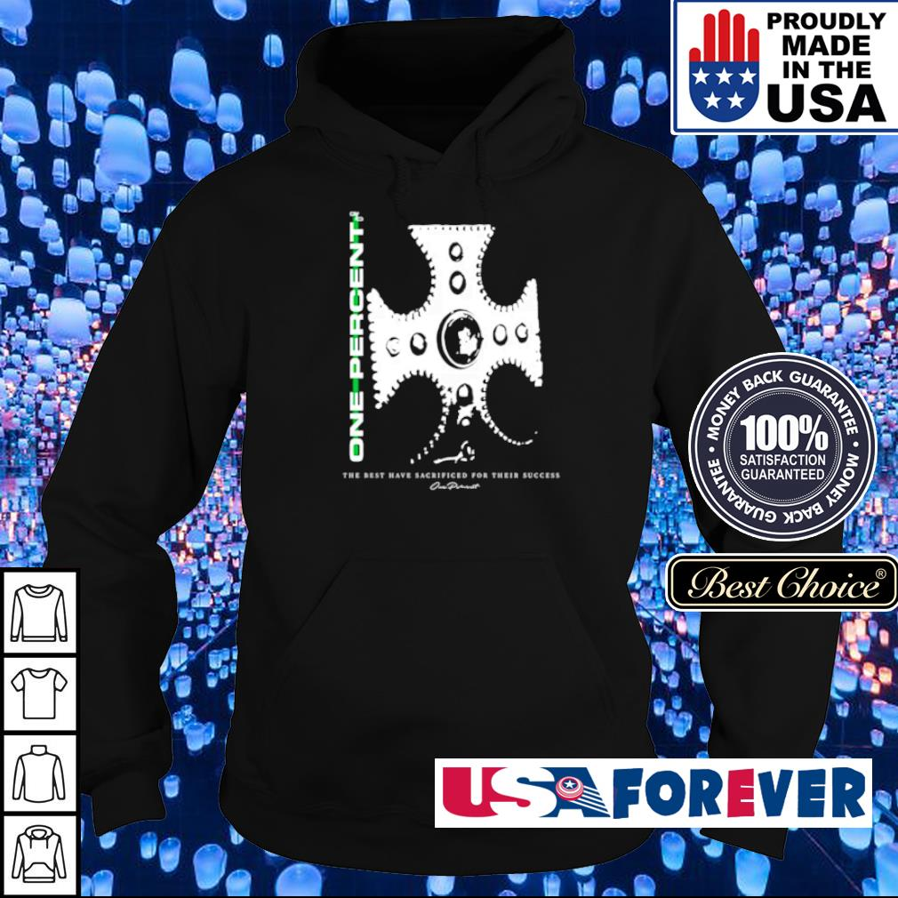 One Percent the best have sacrificed for the success s hoodie
