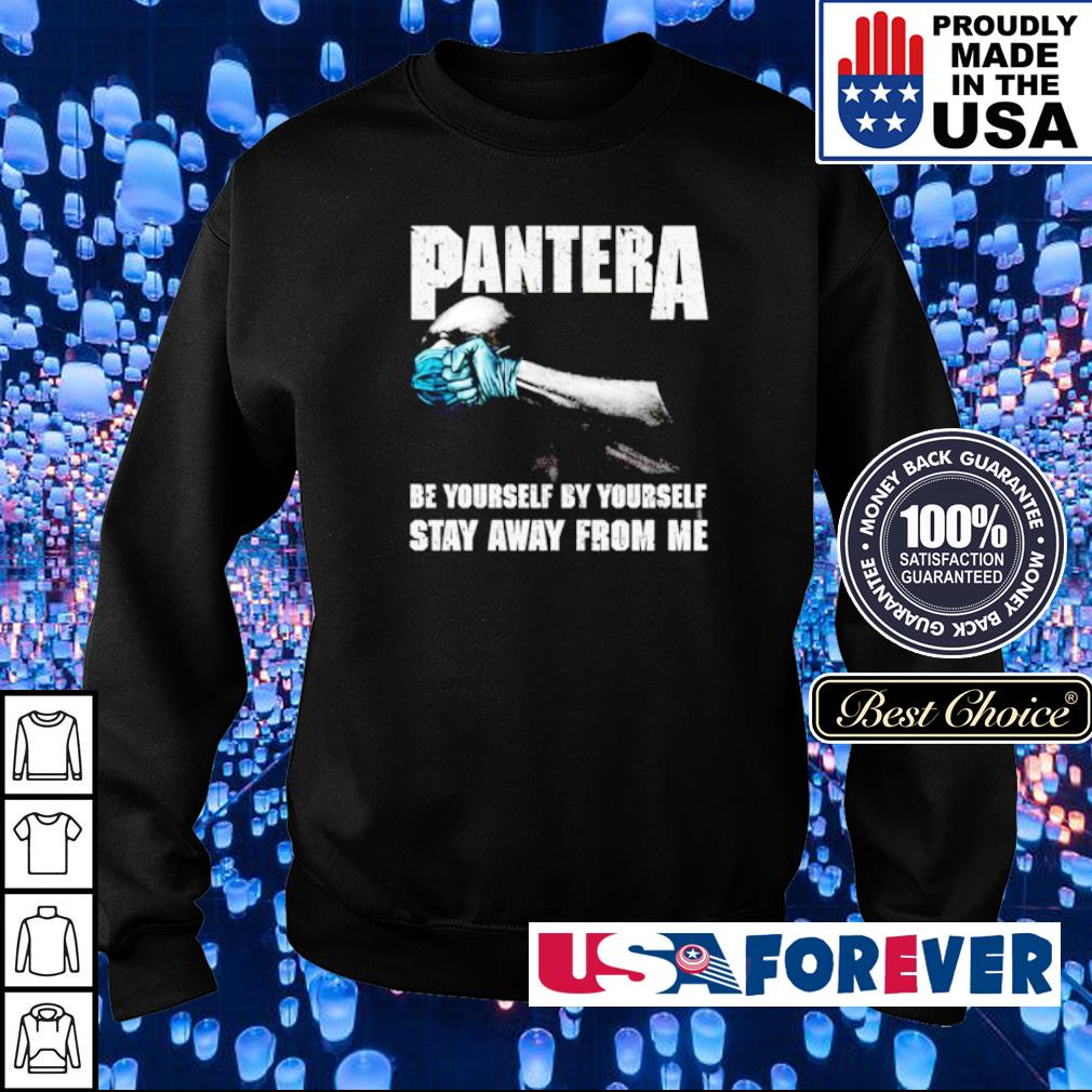 Pantera be yourself by yourself stay away from me s sweater