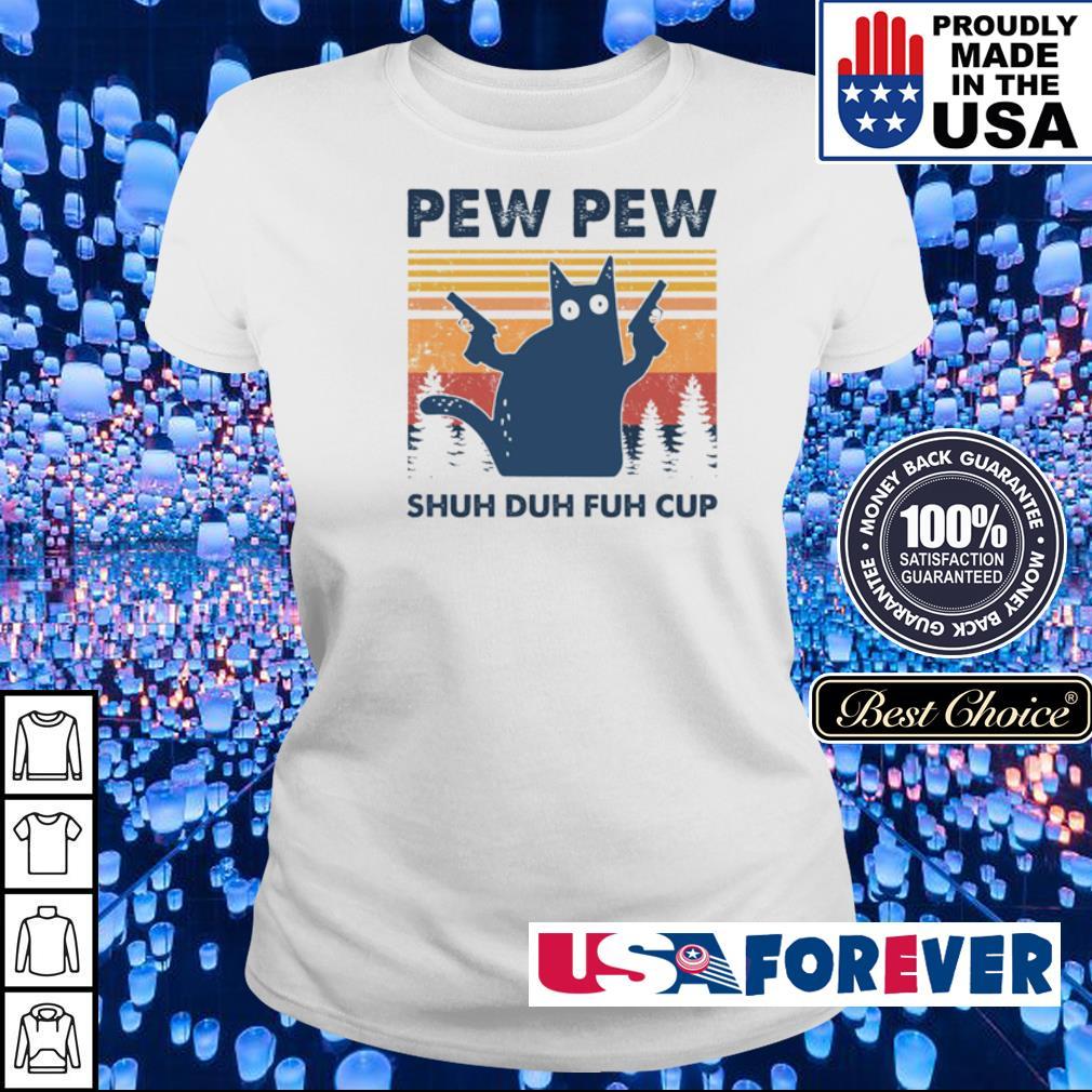 Pew pew shu duh fuh cup s ladies