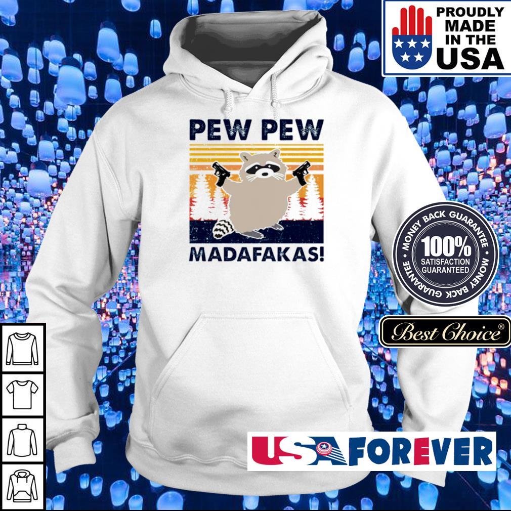 Racoon pew pew madafakas s hoodie