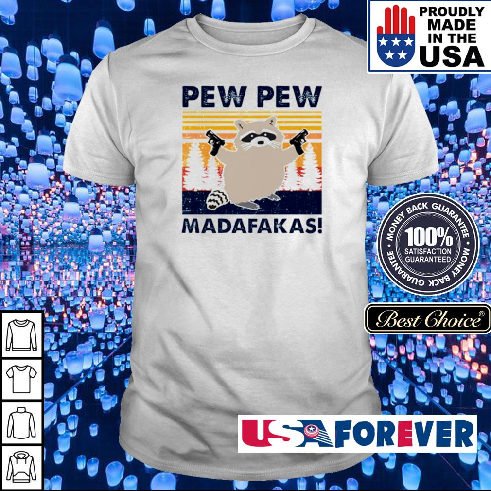 Racoon pew pew madafakas shirt