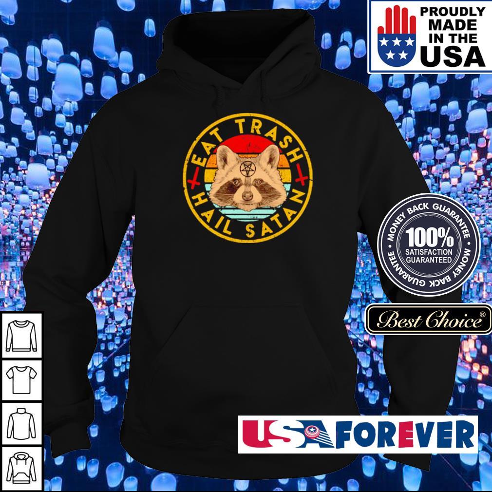 Racoons Eat trash and hail Satan vintage s hoodie