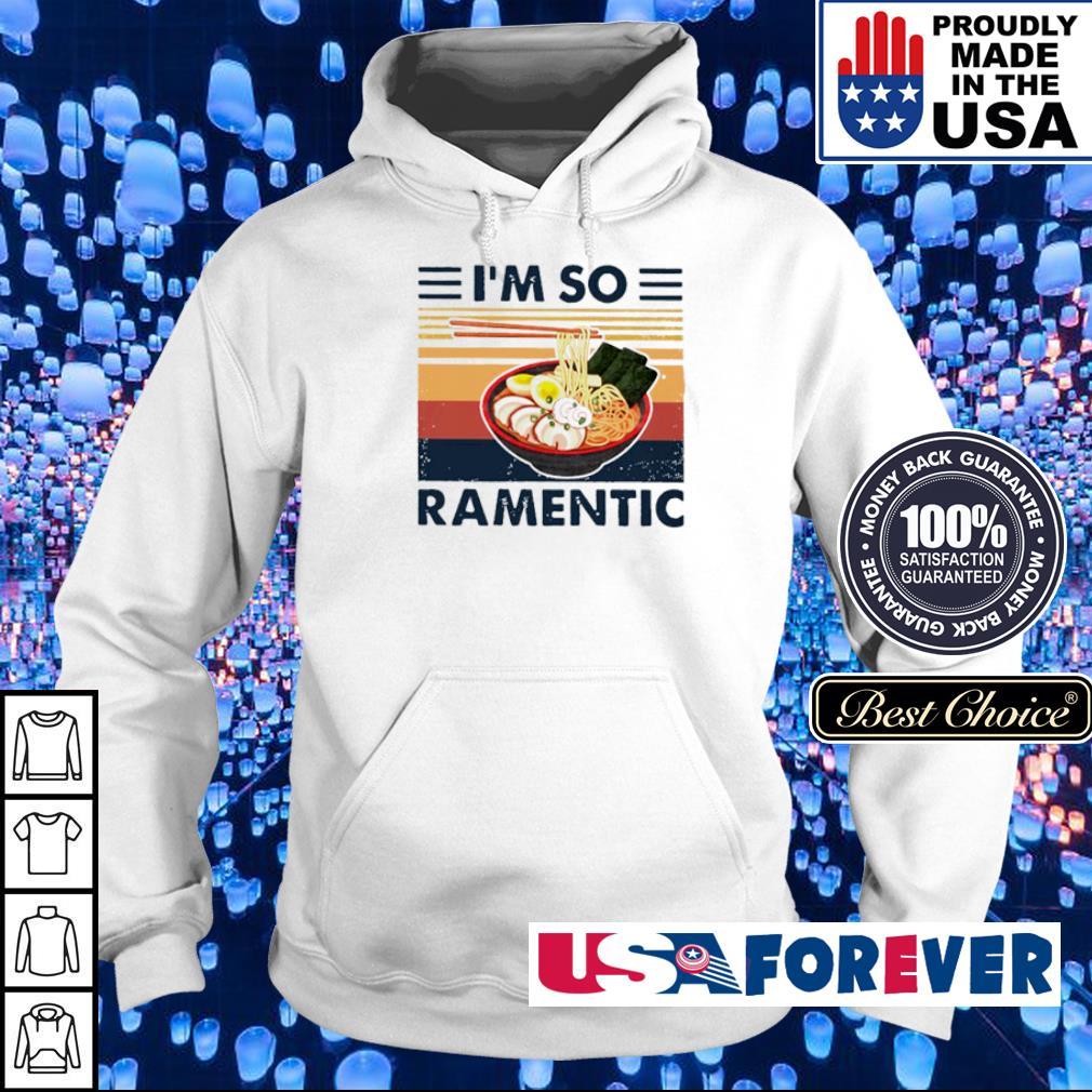 Ramen I'm so ramentic s hoodie