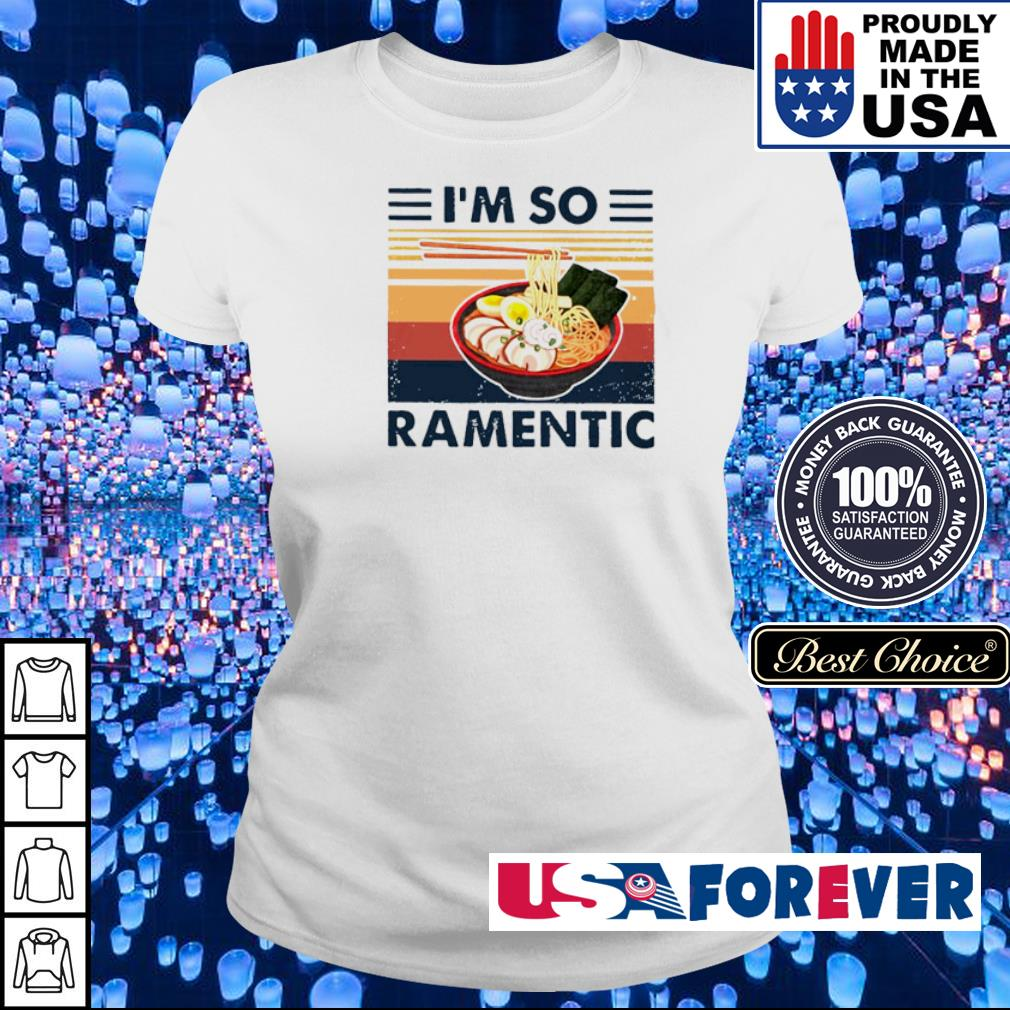 Ramen I'm so ramentic s ladies