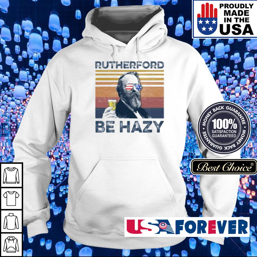 Rutherford B. Hayes Be Hazy s hoodie