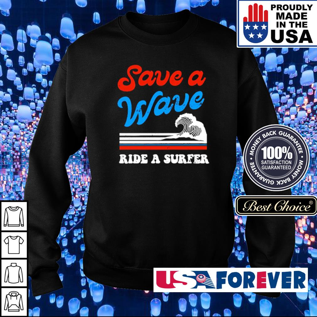 Save a wave ride a surfer s sweater