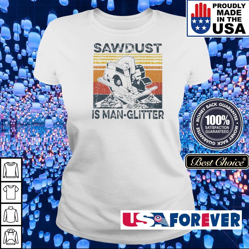 Sawdust is man-glitter vintage s ladies