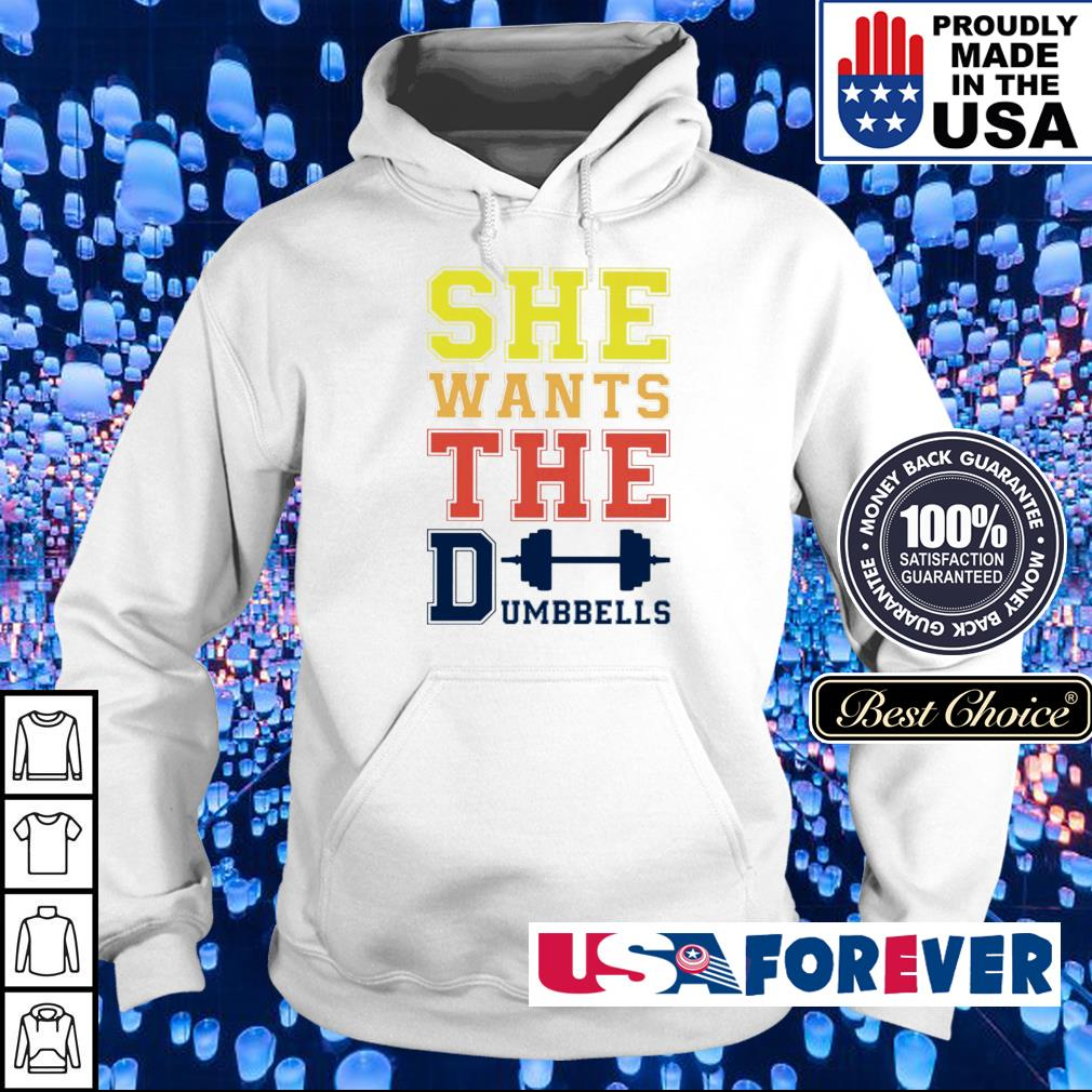 She wants the dumbbells s hoodie