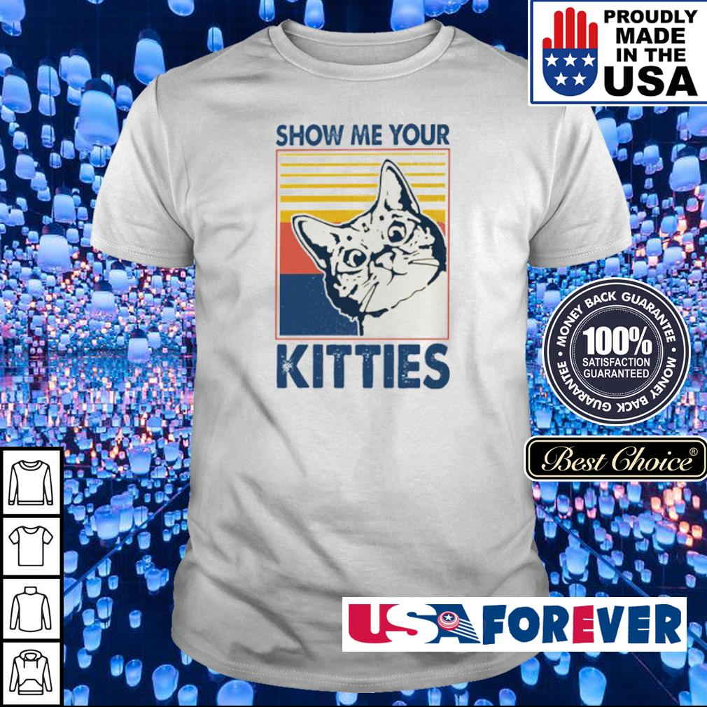 Shoe me your kitties vintage shirt