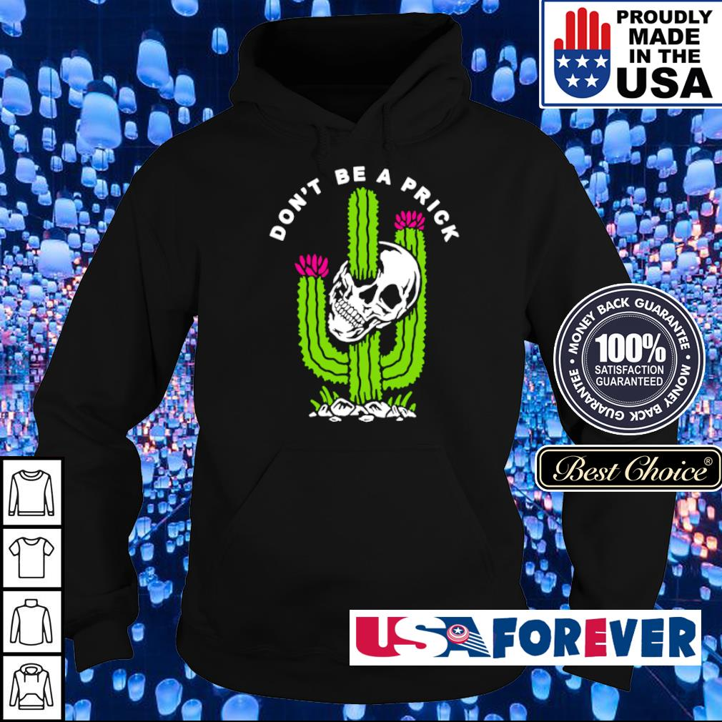 Skull don't be a prick s hoodie