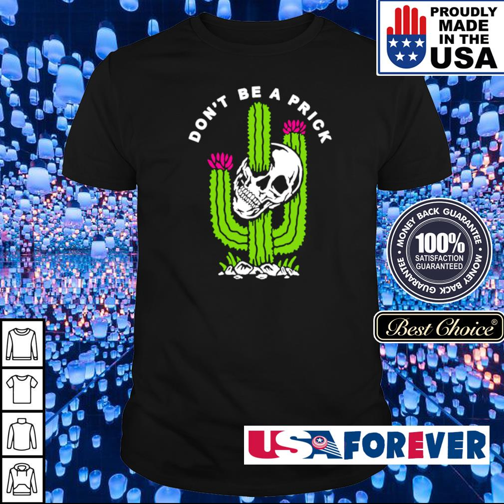 Skull don't be a prick shirt