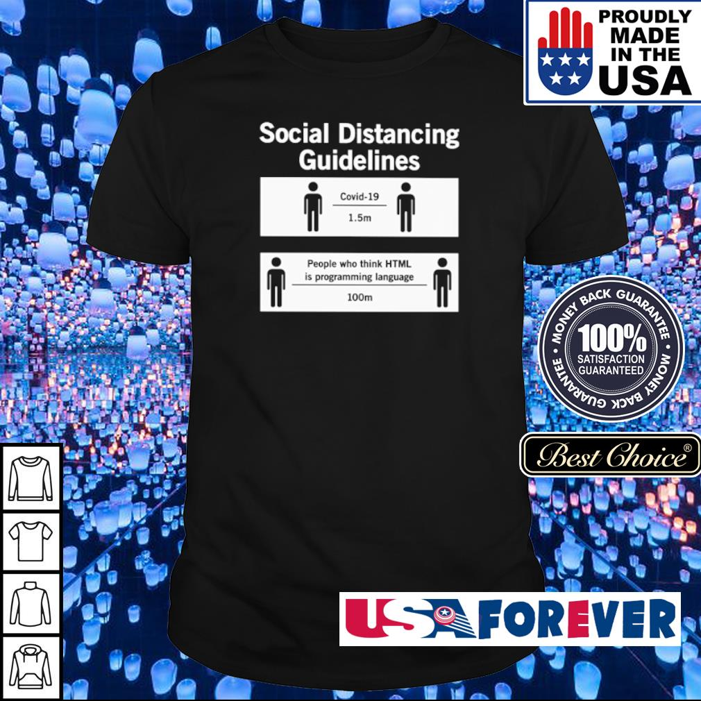 Social distancing guidelines covid-19 1.5m people who think HTML is programming language 100m shirt
