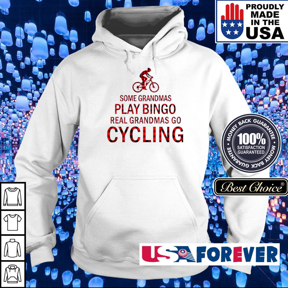Some grandmas play bingo real grandmas go cycling s hoodie