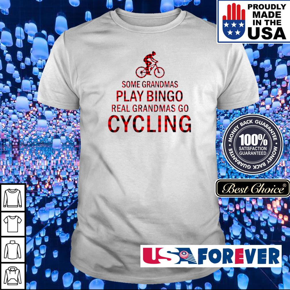 Some grandmas play bingo real grandmas go cycling shirt