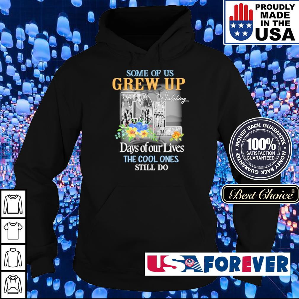 some of us grew up days of our lives the cool ones still do s hoodie