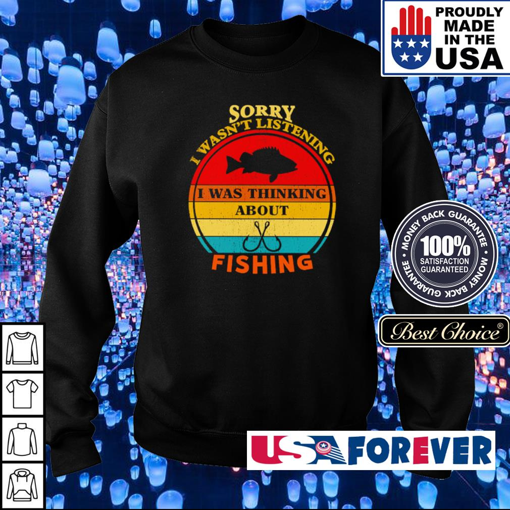 Sorry I wasn't listening I was thinking about fishing s sweater