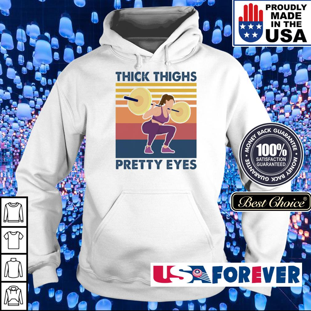 Squat thick thighs pretty eyes vintage s hoodie