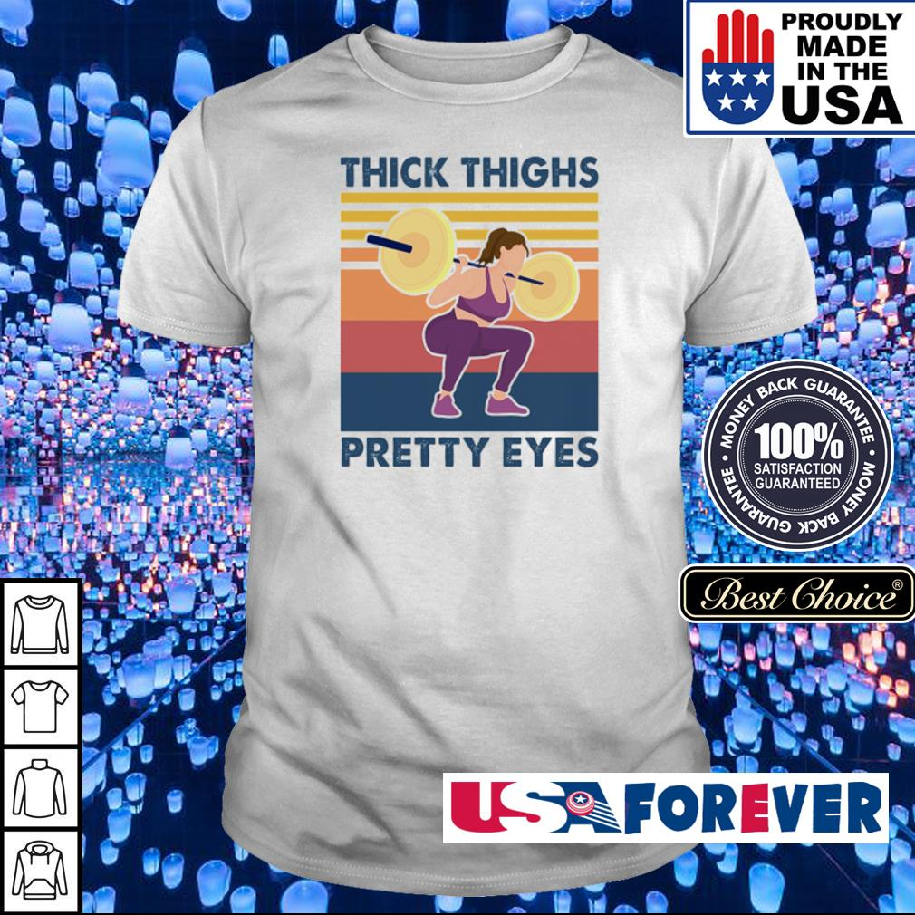 Squat thick thighs pretty eyes vintage shirt