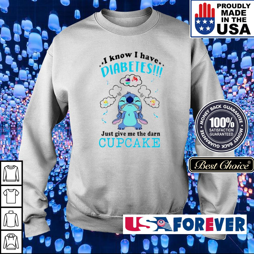 Stitch I know I have diabetes just give me the darn cupcake s sweater