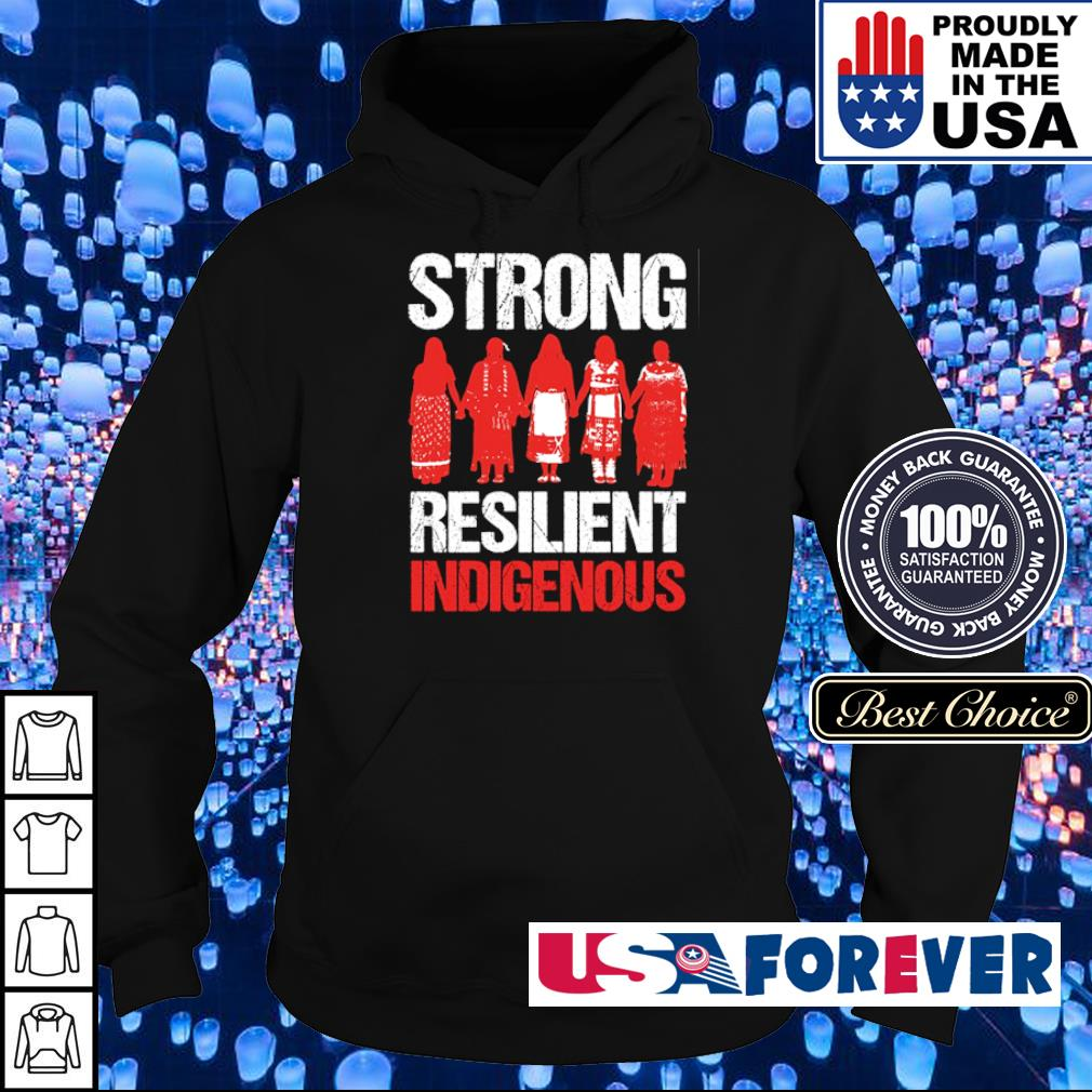 Strong Resilient Indigenous s hoodie