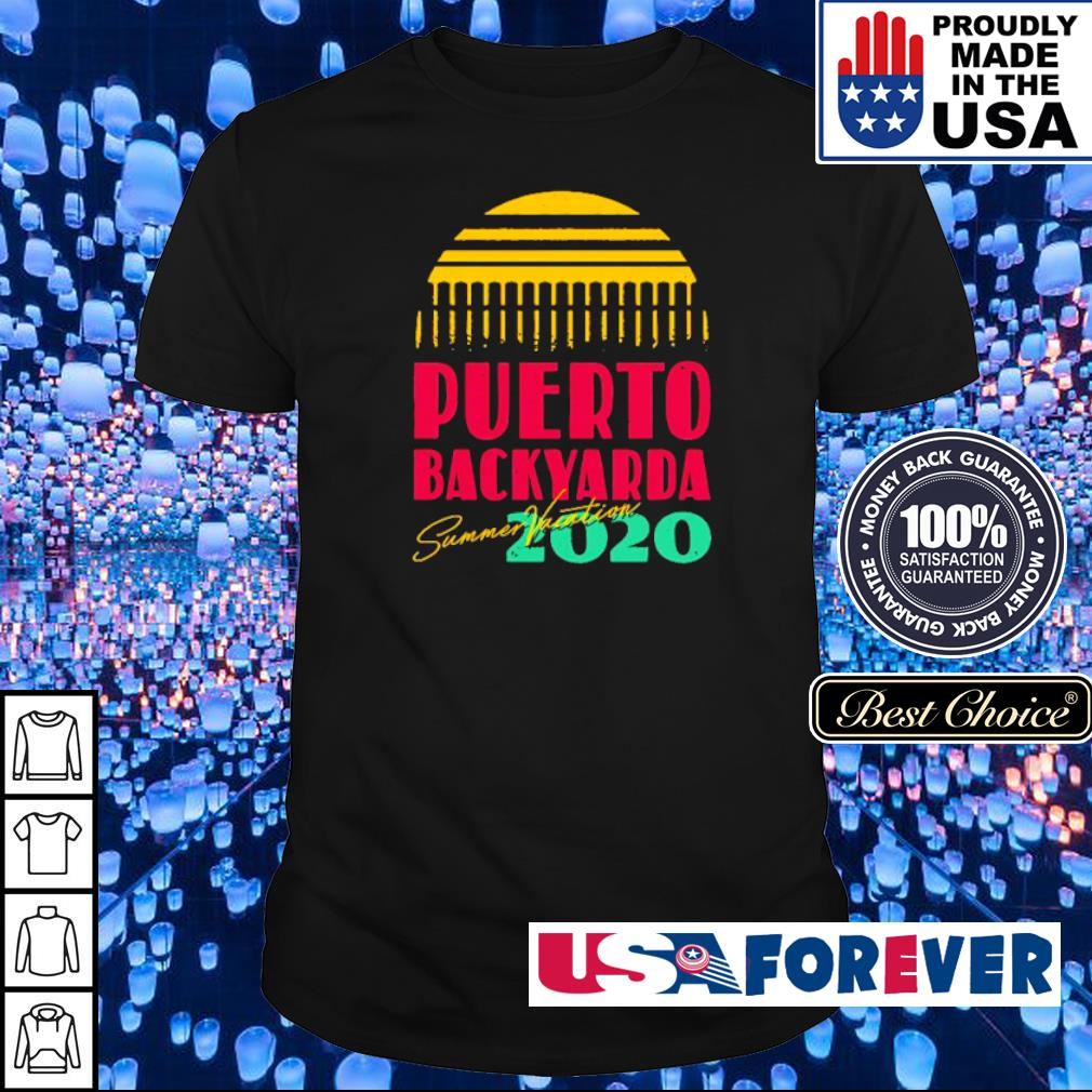 Summer Vacation Puerto backyarda 2020 shirt