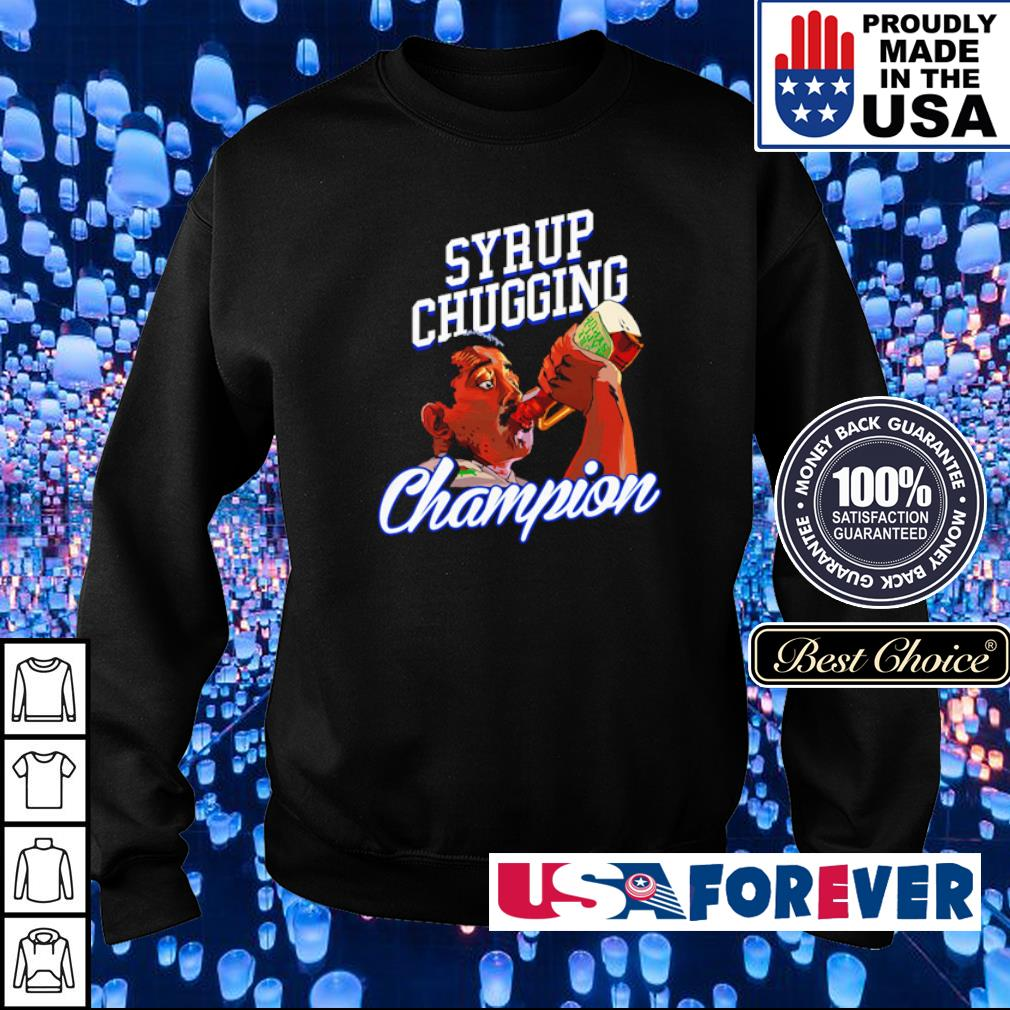Syrup Chugging Champion s sweater