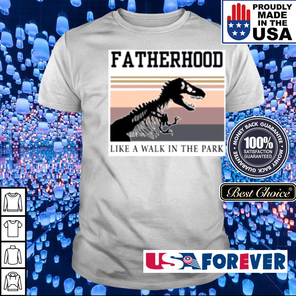 T Rex father hood like a walk in the park shirt