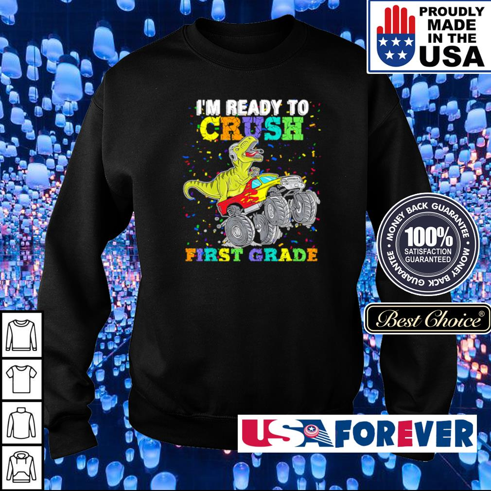 T Rex I'm ready to crush first grade s sweater