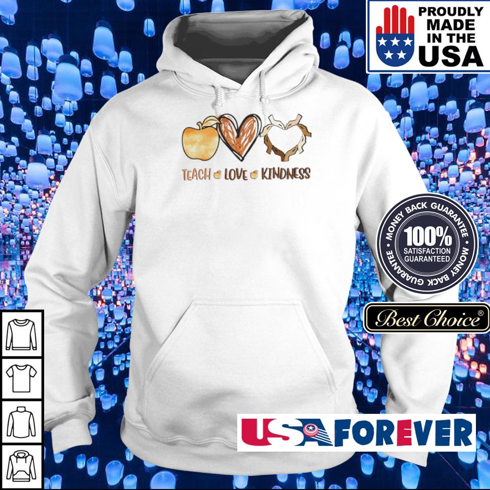 Teach love and Kindness s hoodie