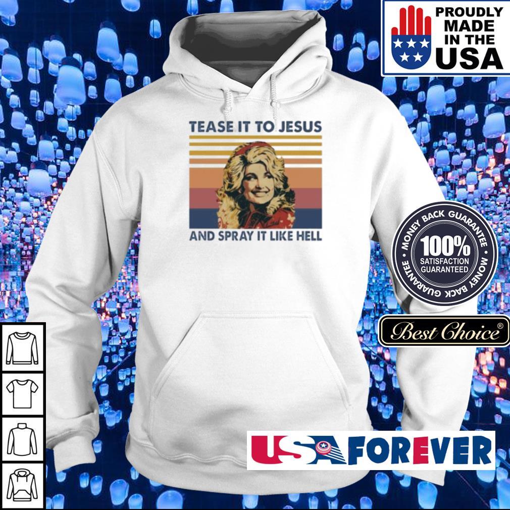 Tease it to Jesus and spray it lke hell vintage s hoodie