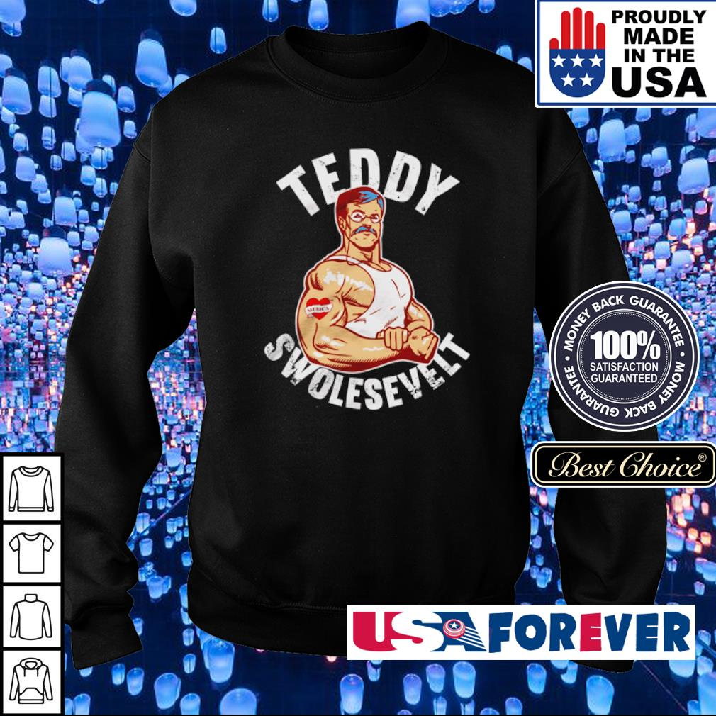 Teddy Swolesevelt s sweater