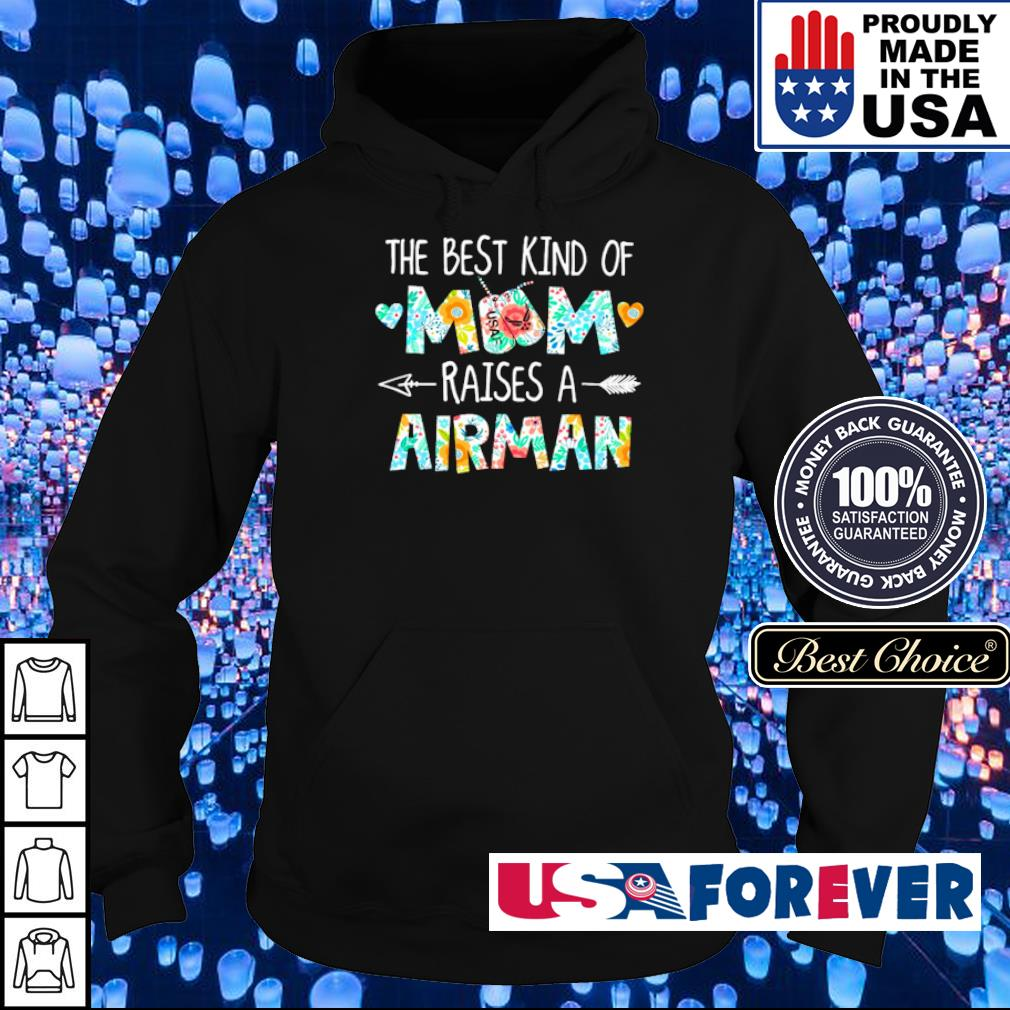 The best kind of mom raises a Airman s hoodie