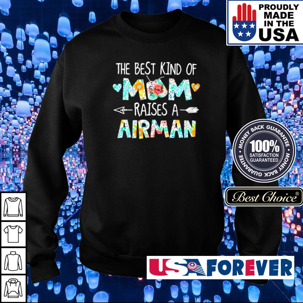 The best kind of mom raises a Airman s sweater