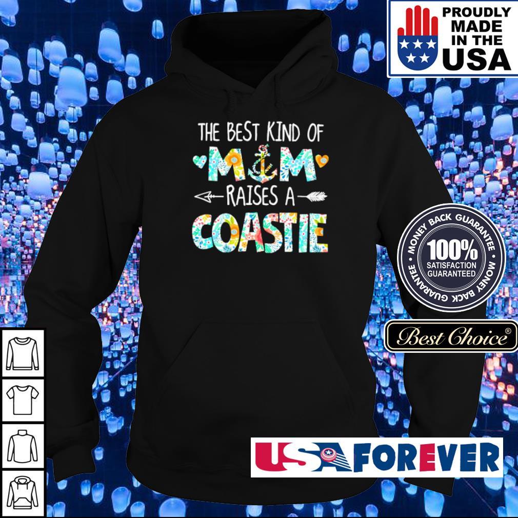 The best kind of mom raises a Coastie s hoodie