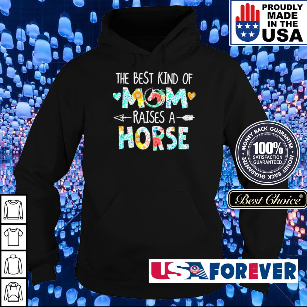 The best kind of mom raises an Horse s hoodie