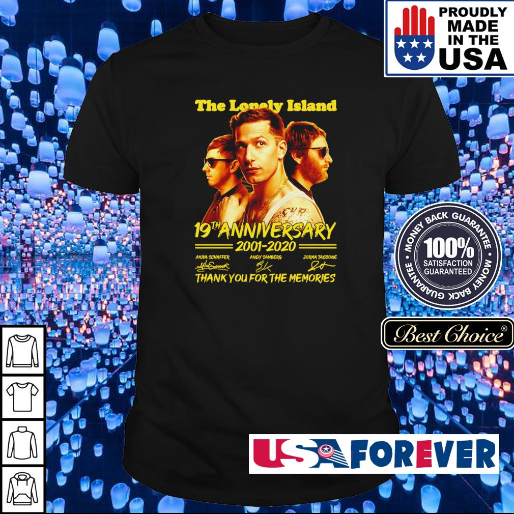 The Lonely Island 19th anniversary 2001-2020 thank you for the memories shirt