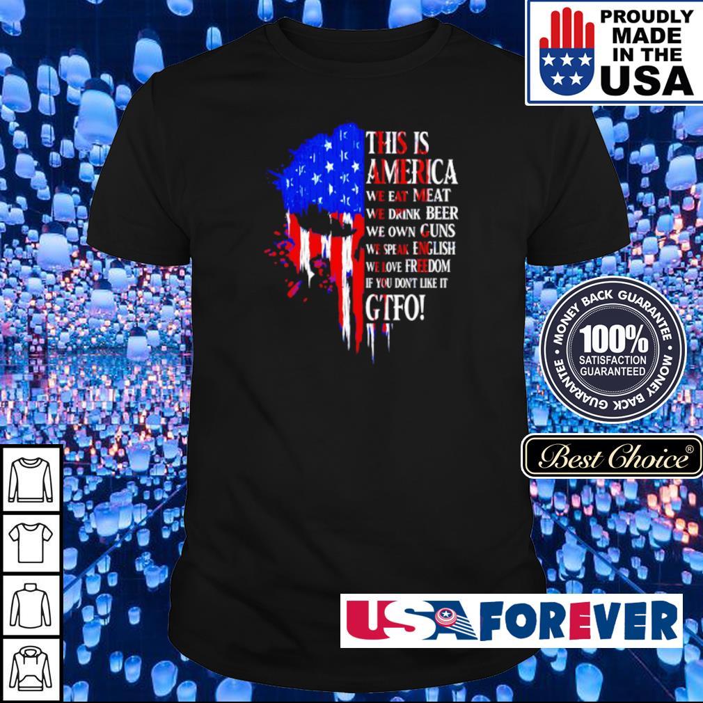 This is America we eat meat we drink beer we own guns we speak english shirt
