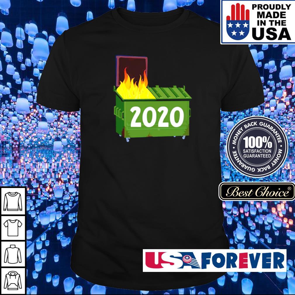 Trash bin on fire 2020 shirt