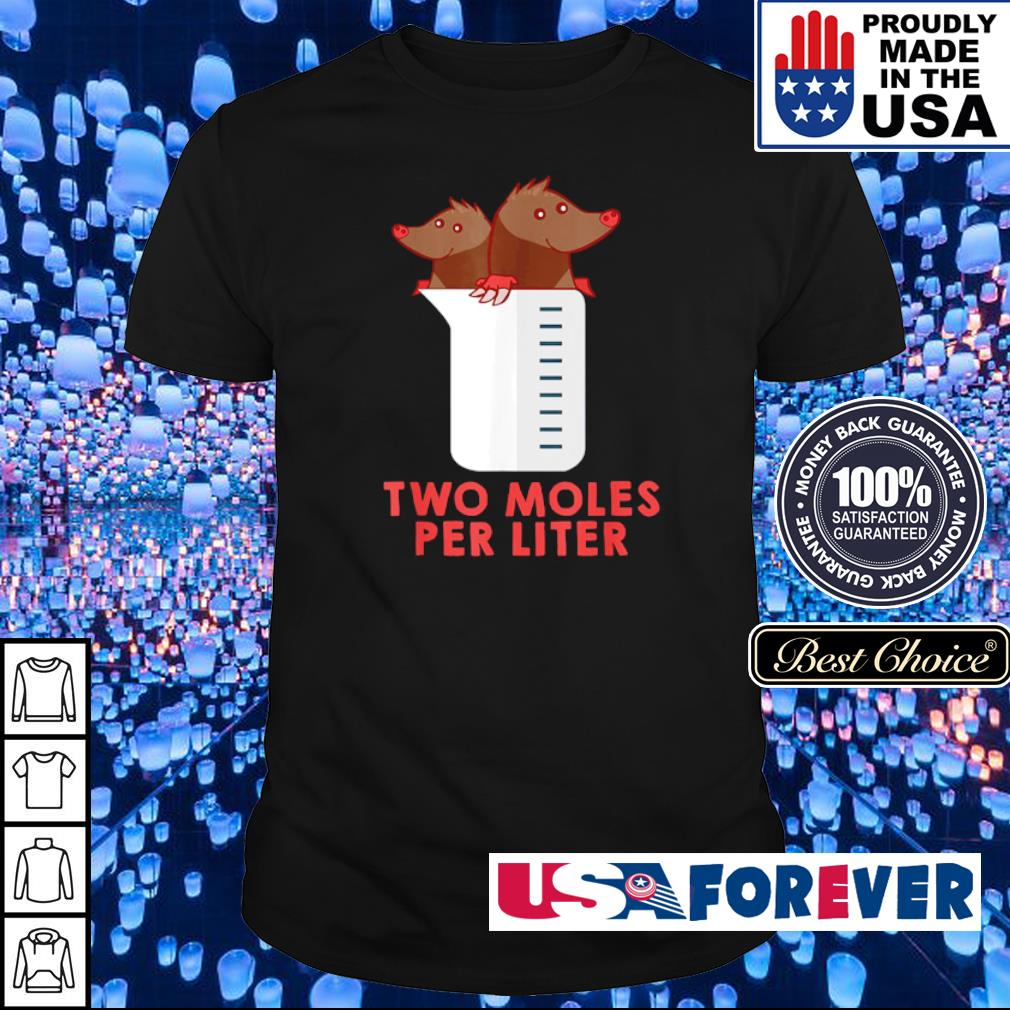 Two moles per liter shirt