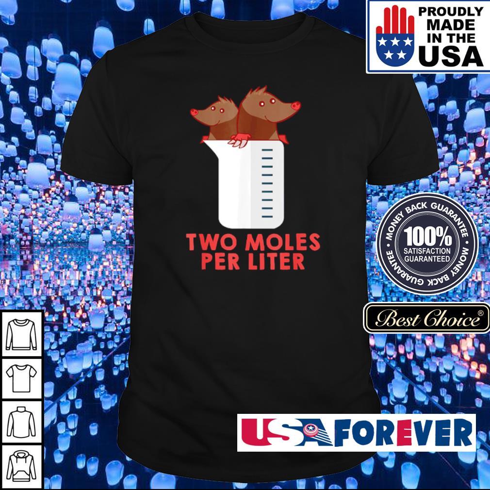 Two moles per liter shirt