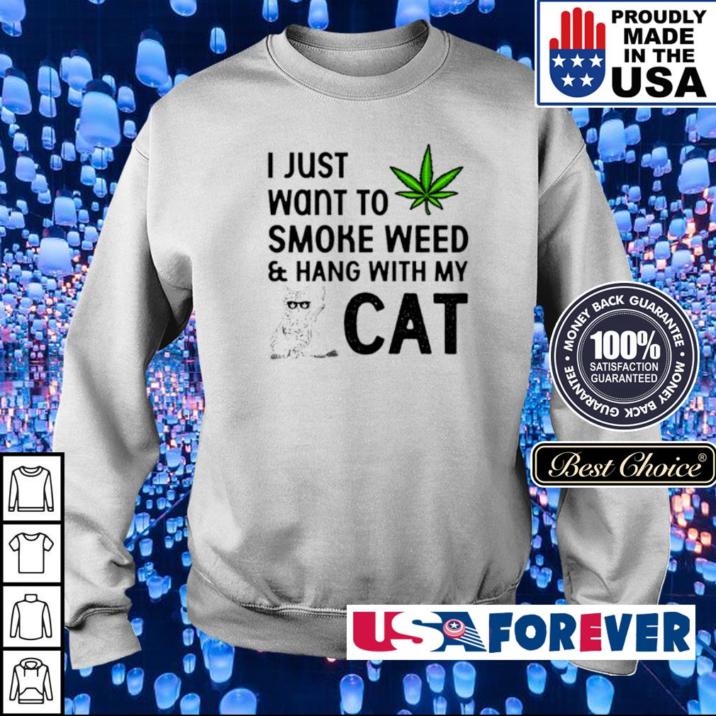 U just want to smoke weed and hang with my cat s sweater