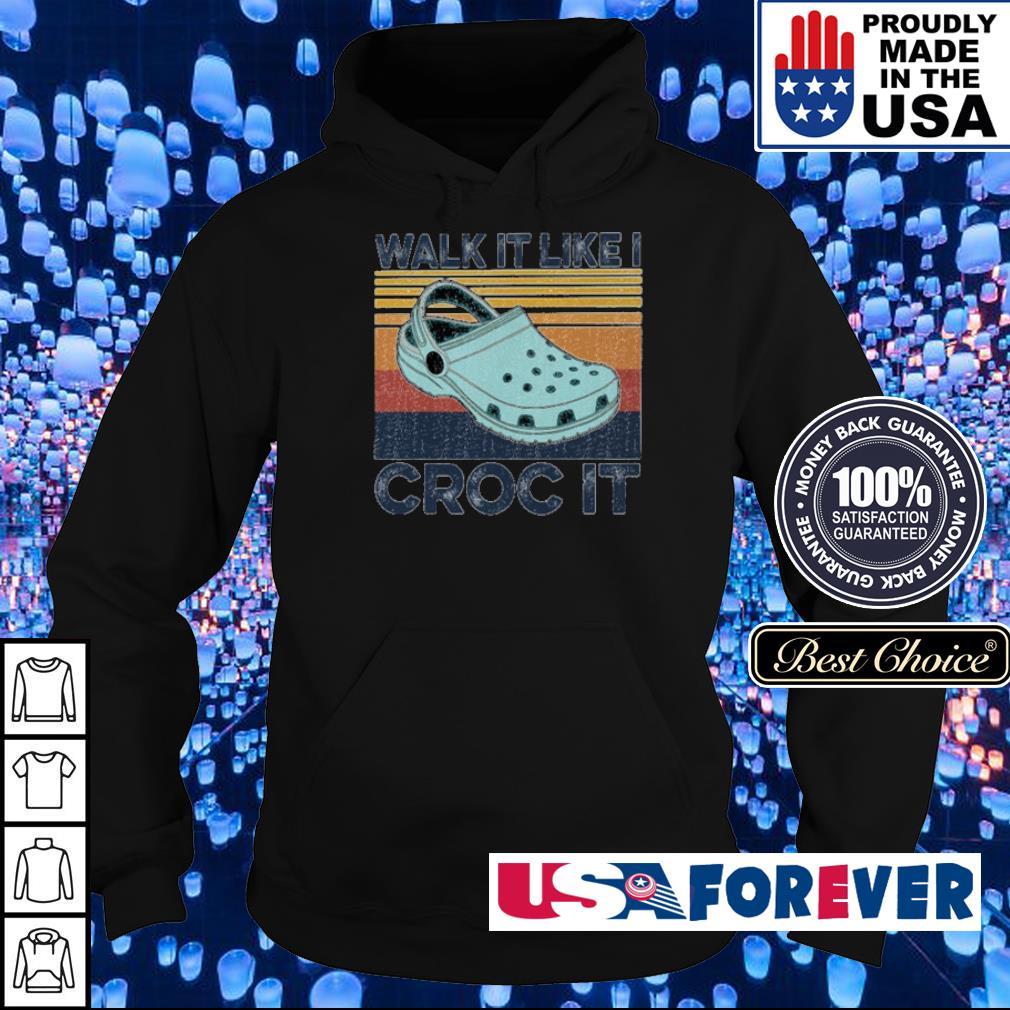 Walk it like croc it vintage s hoodie