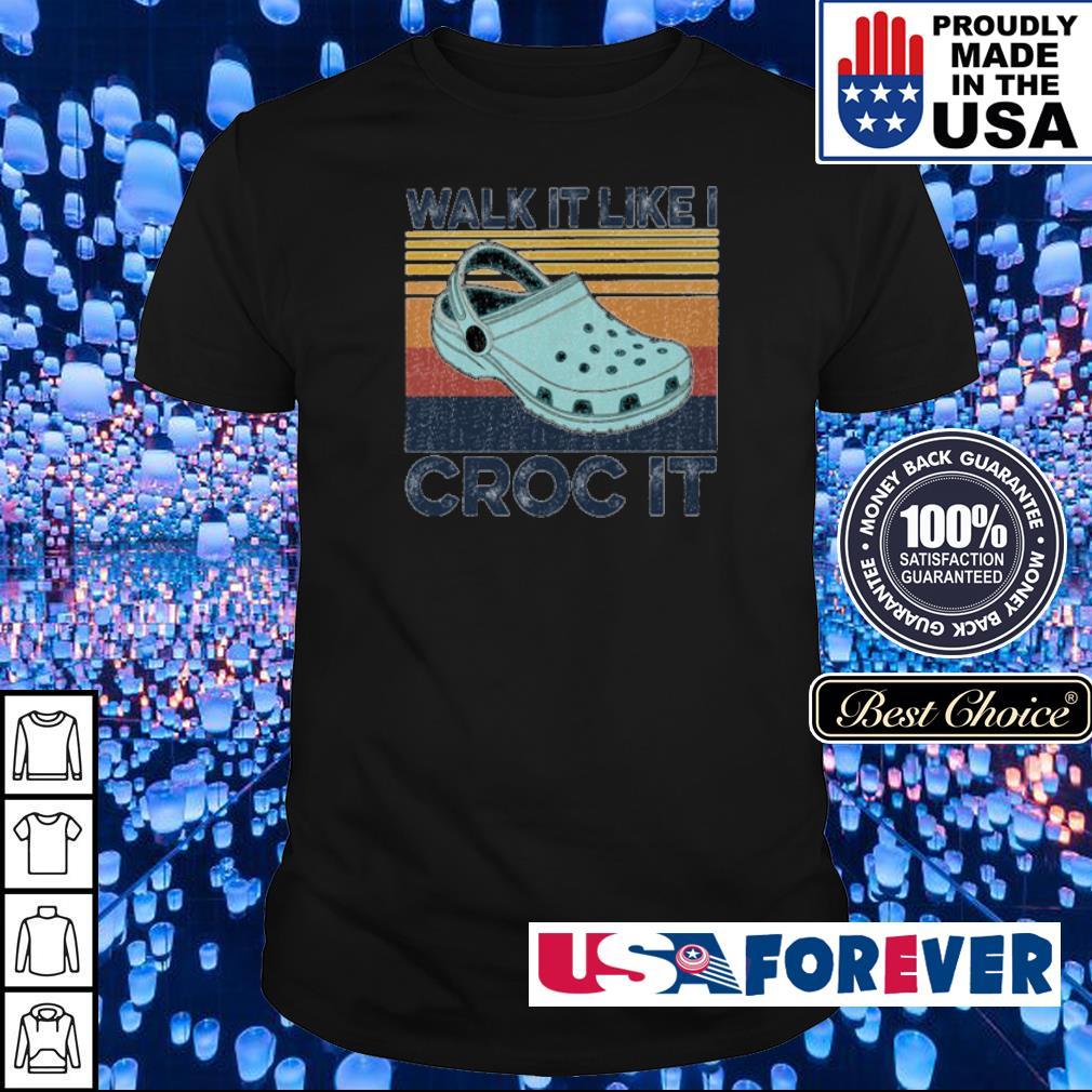 Walk it like croc it vintage shirt