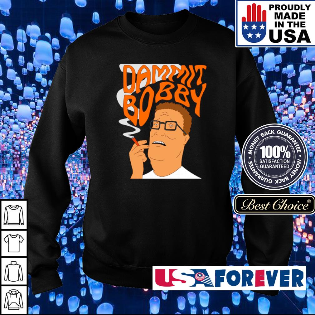Weed dammit Bobby s sweater