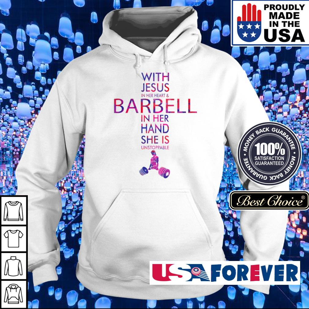 With Jesus in her heart and barbell in her hand she is unstopable s hoodie