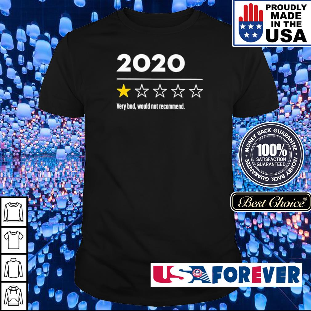 1 star 2020 very bad would not recommend shirt