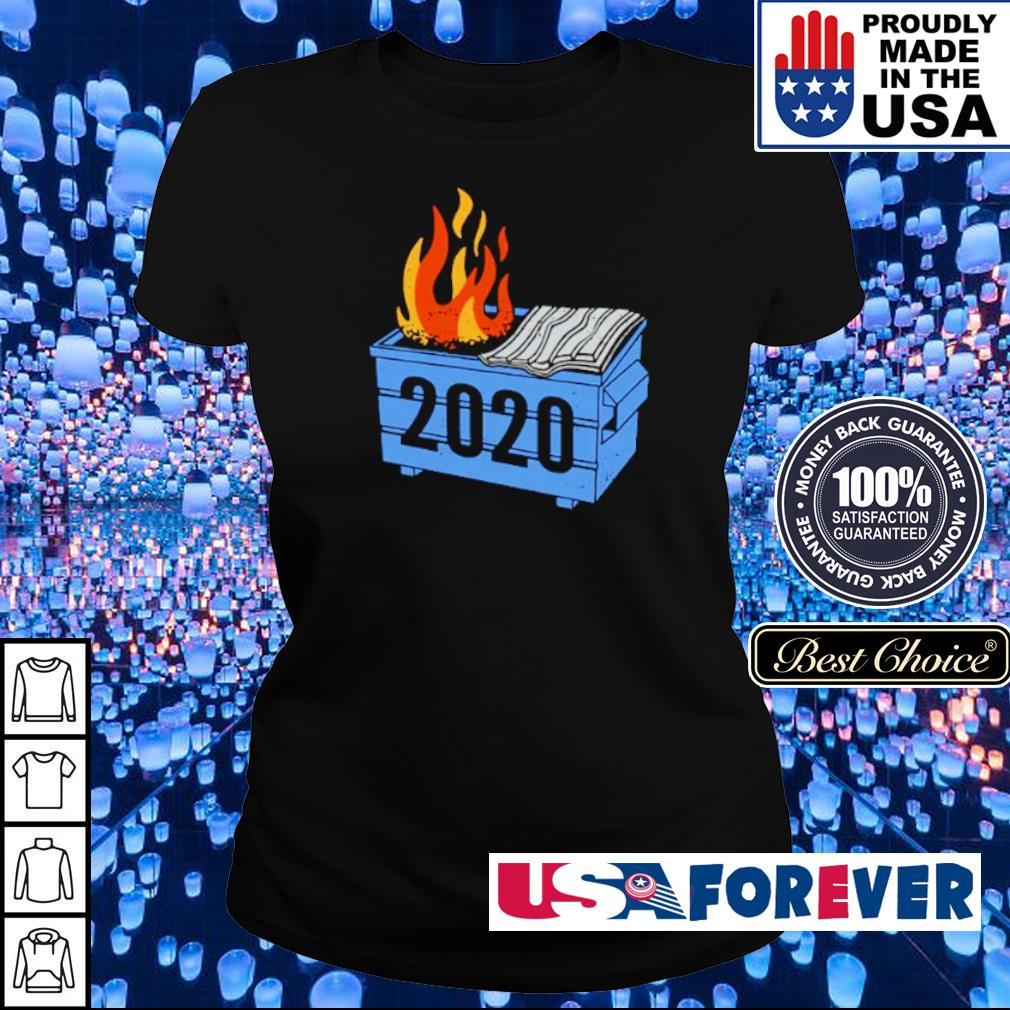 2020 Dumpster On Fire s ladies
